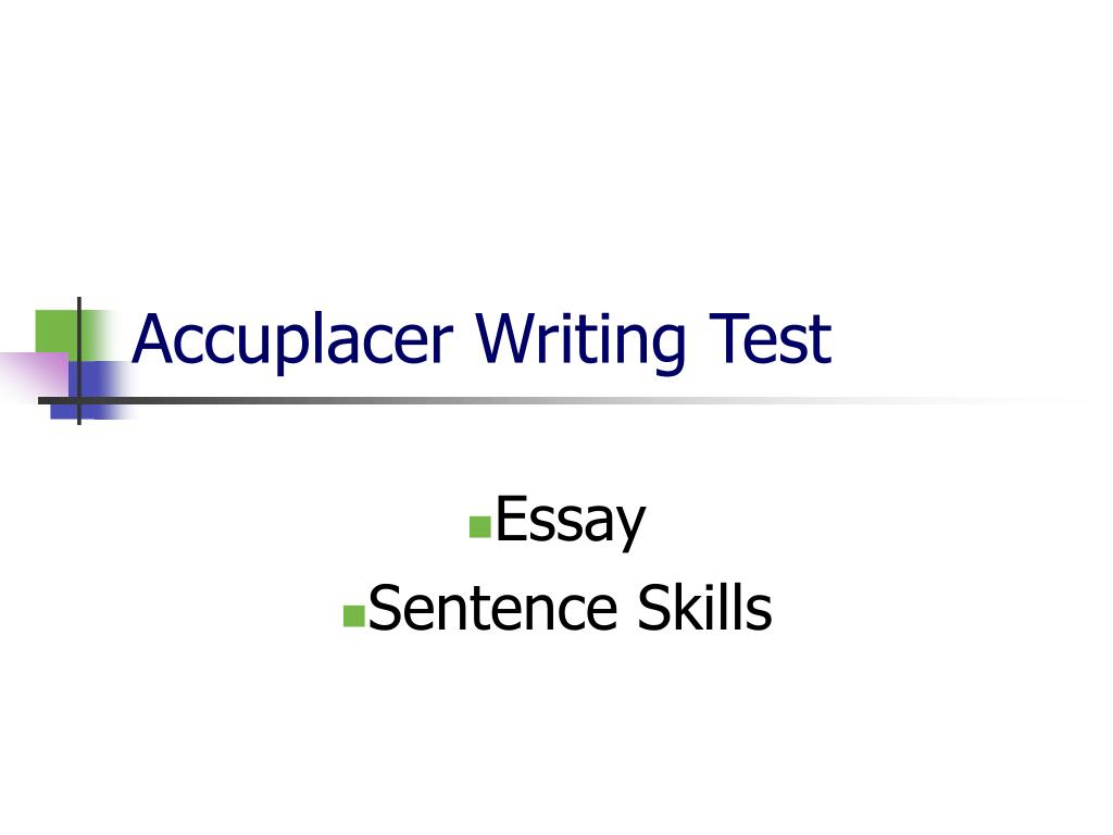 accuplacer writeplacer essay test Placement test preparation guide  the accuplacer® writeplacer test will determine your english  scores on writeplacer range from 1 to 8 an essay.