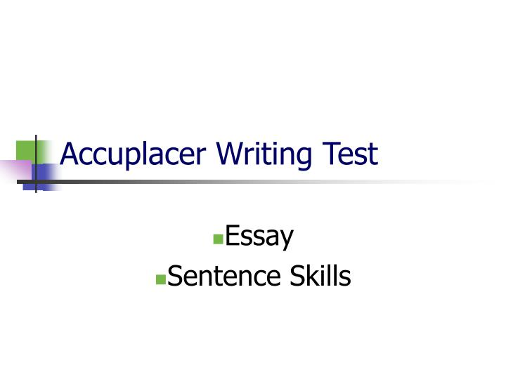 Accuplacer writeplacer essay test