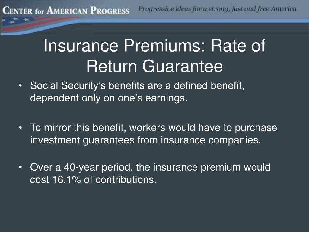 Insurance Premiums: Rate of Return Guarantee