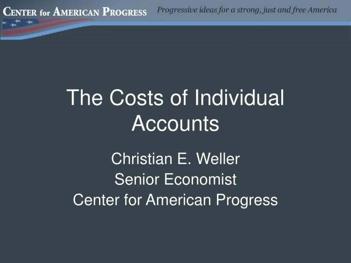 The costs of individual accounts