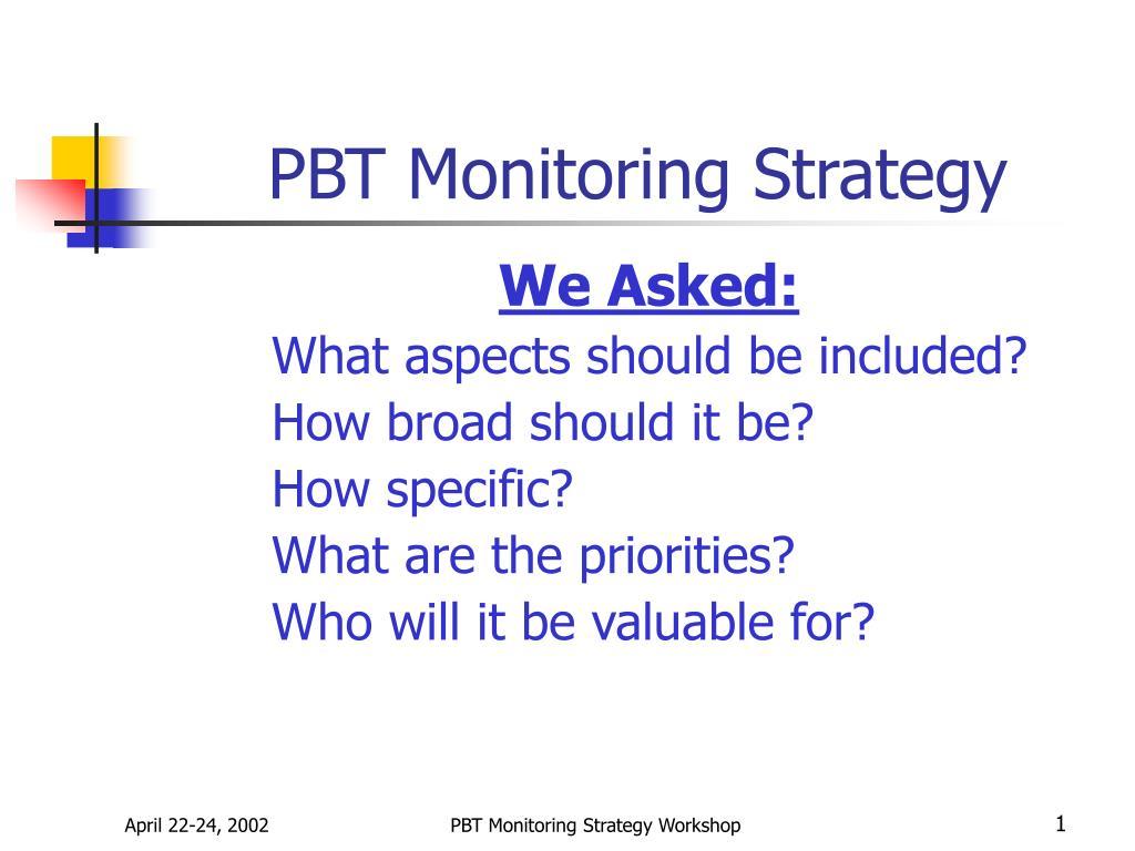 PBT Monitoring Strategy