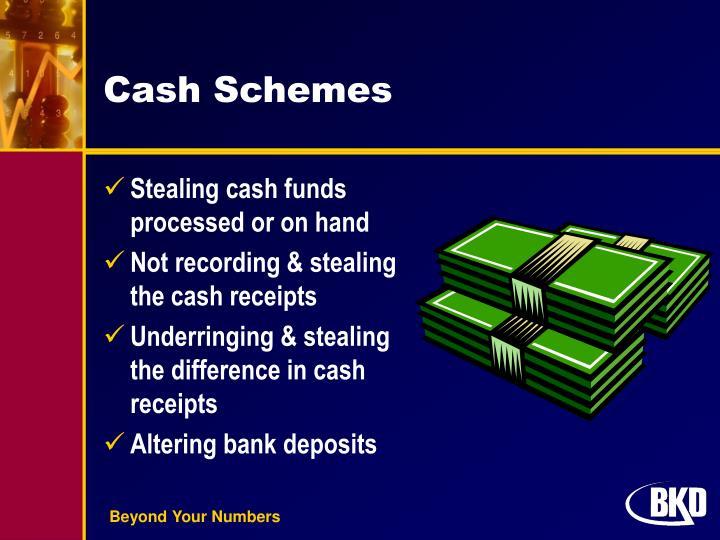 Cash Schemes