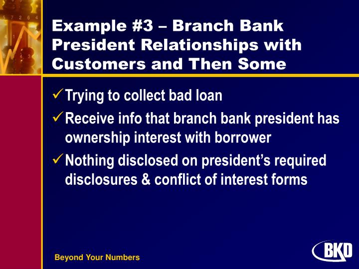 Example #3 – Branch Bank President Relationships with Customers and Then Some