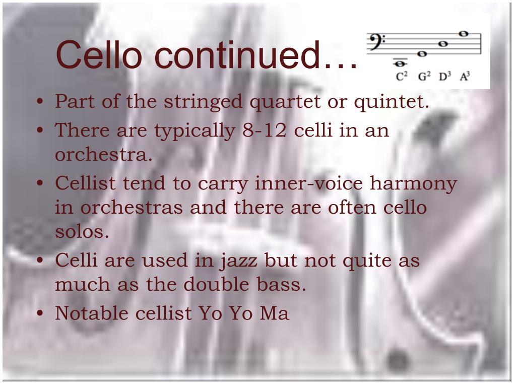 Cello continued…