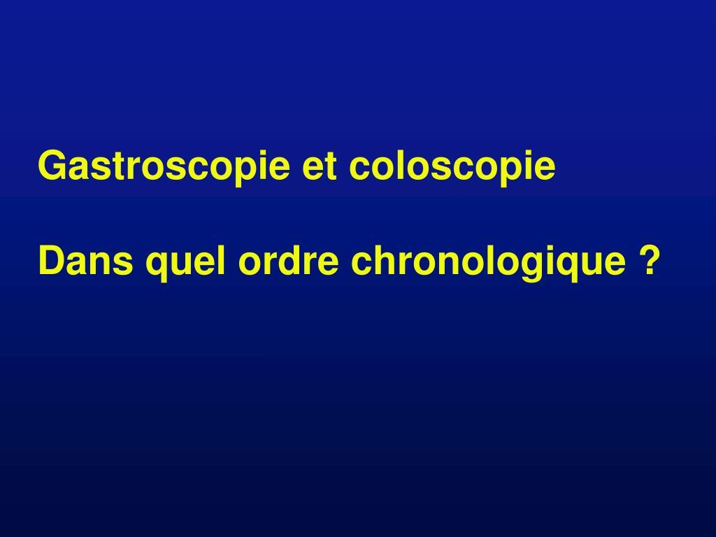 Gastroscopie et coloscopie