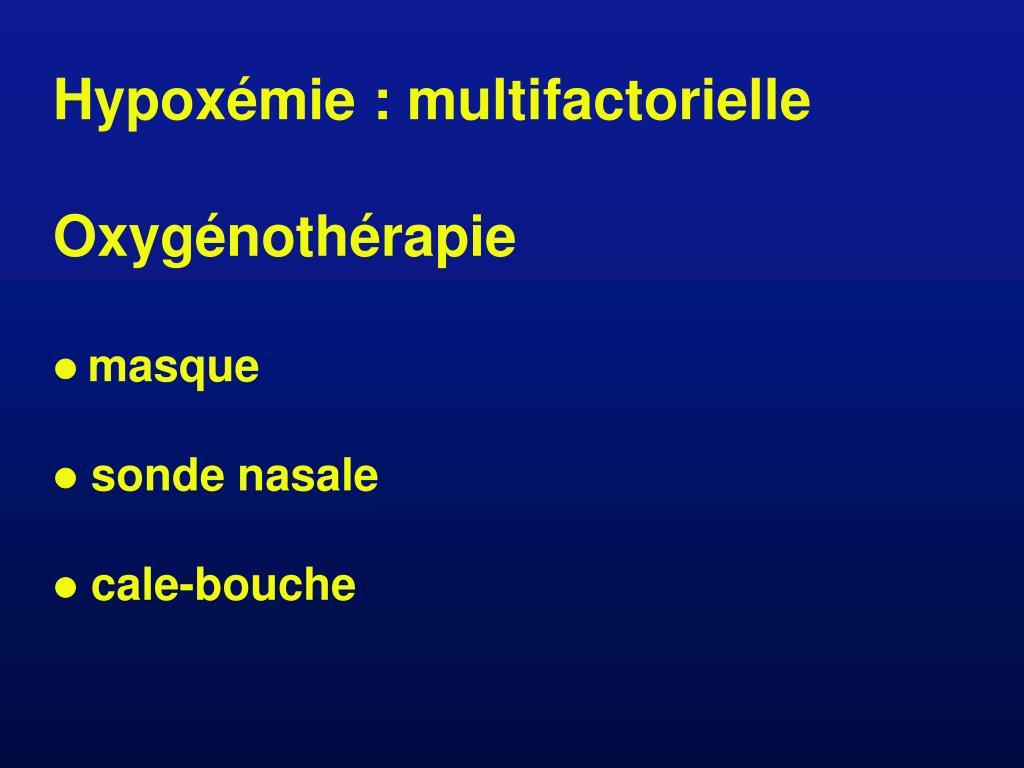 Hypoxémie : multifactorielle