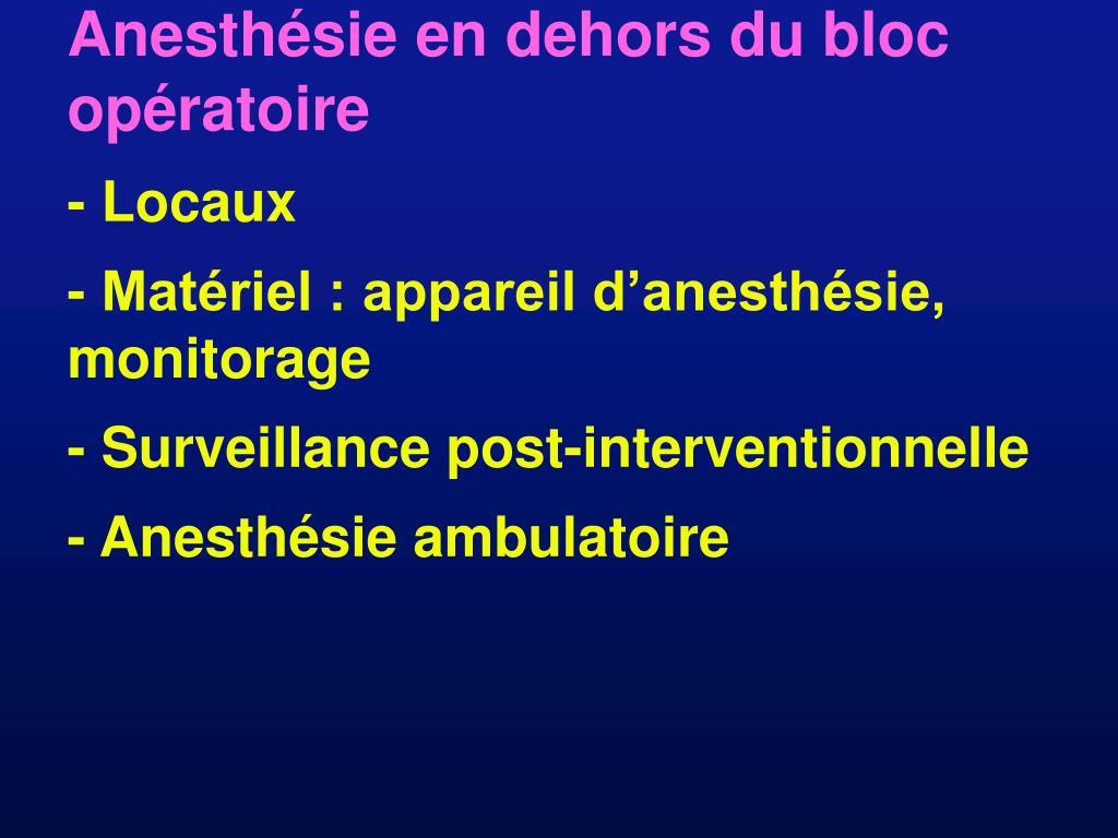 Anesthésie en dehors du bloc opératoire