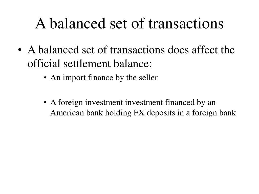 A balanced set of transactions