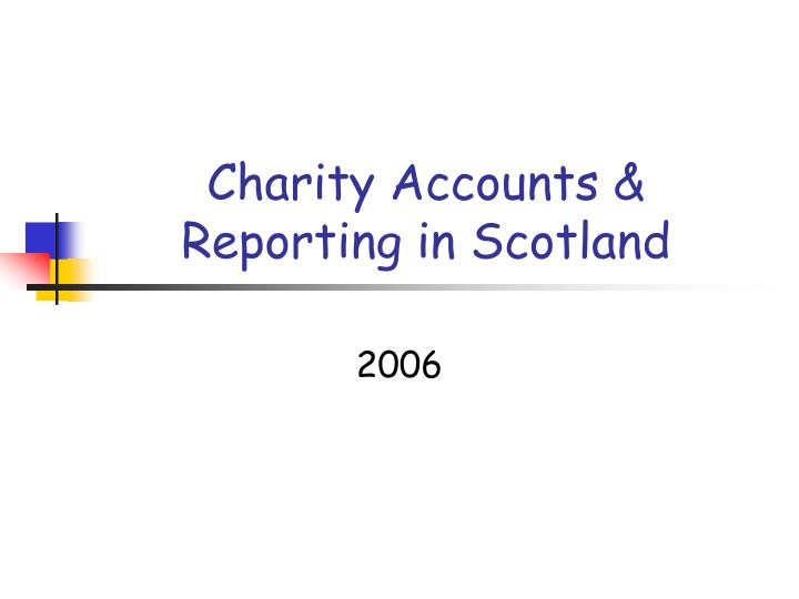 Charity accounts reporting in scotland l.jpg