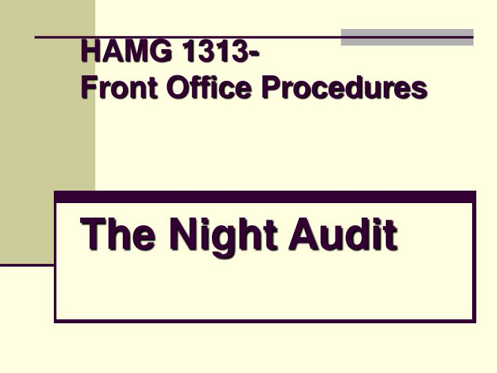 Hamg 1313 front office procedures the night audit