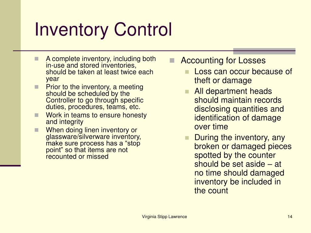 A complete inventory, including both in-use and stored inventories, should be taken at least twice each year