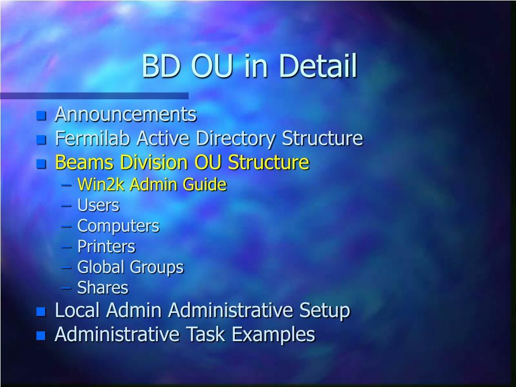 BD OU in Detail