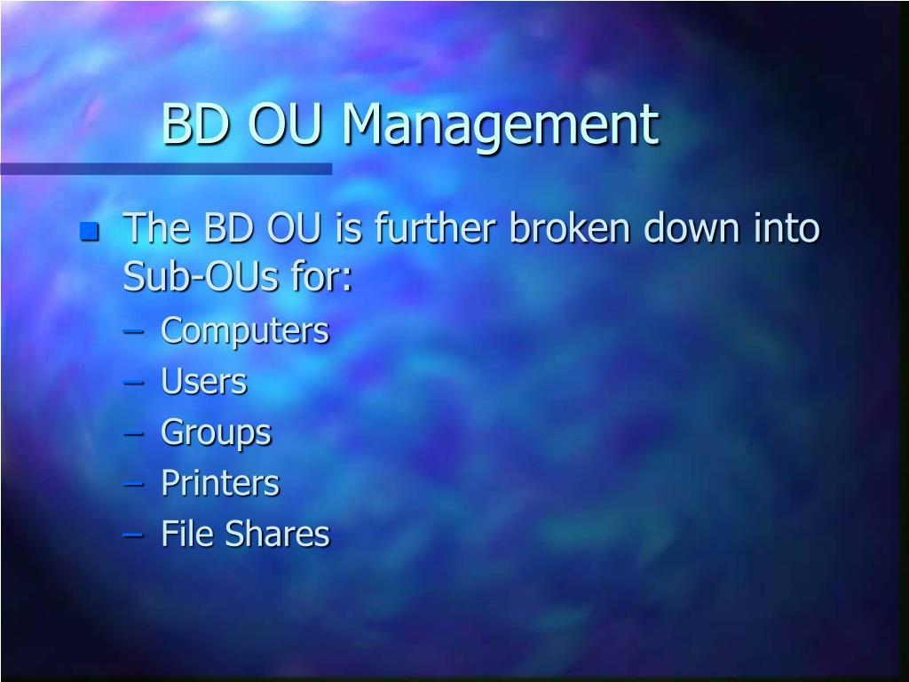 BD OU Management