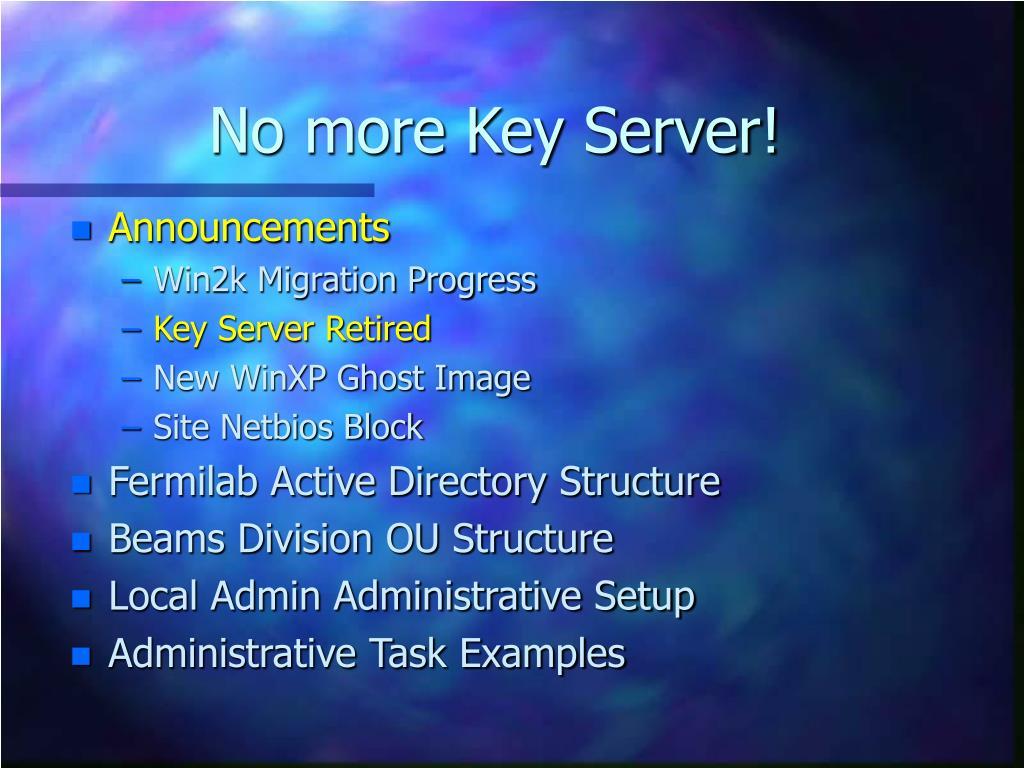 No more Key Server!