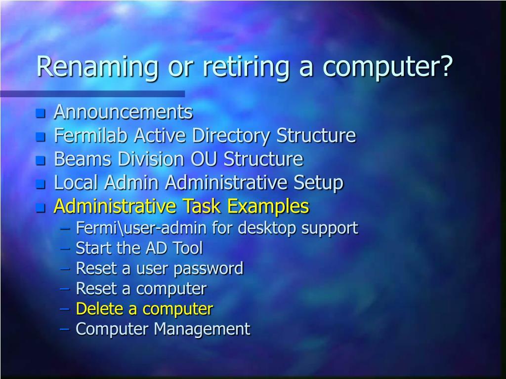 Renaming or retiring a computer?