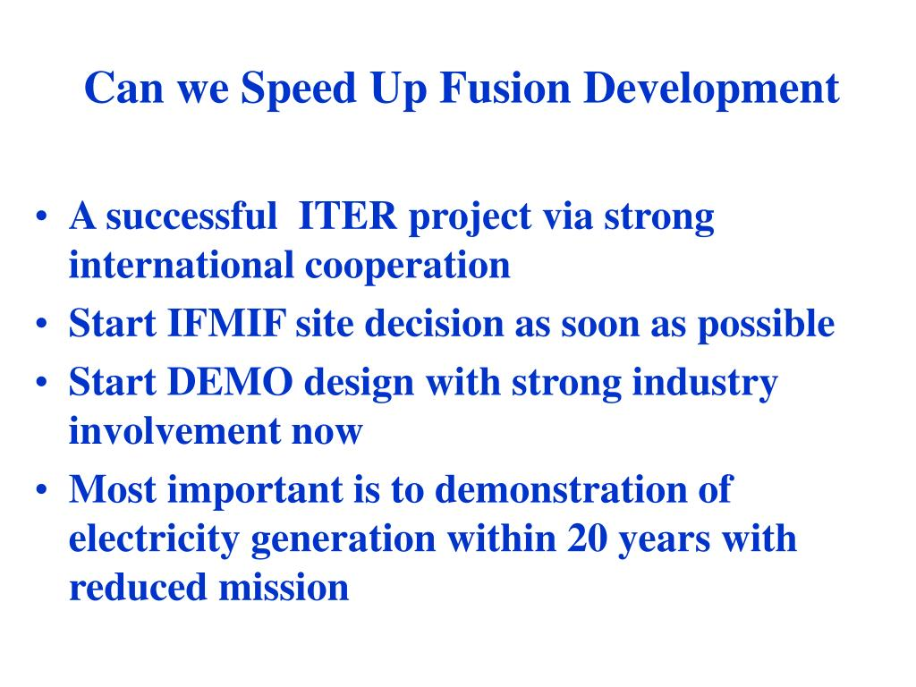 Can we Speed Up Fusion Development