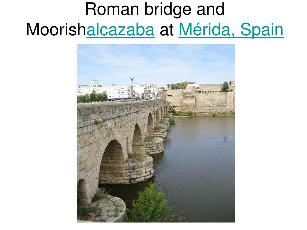 Roman bridge and Moorish
