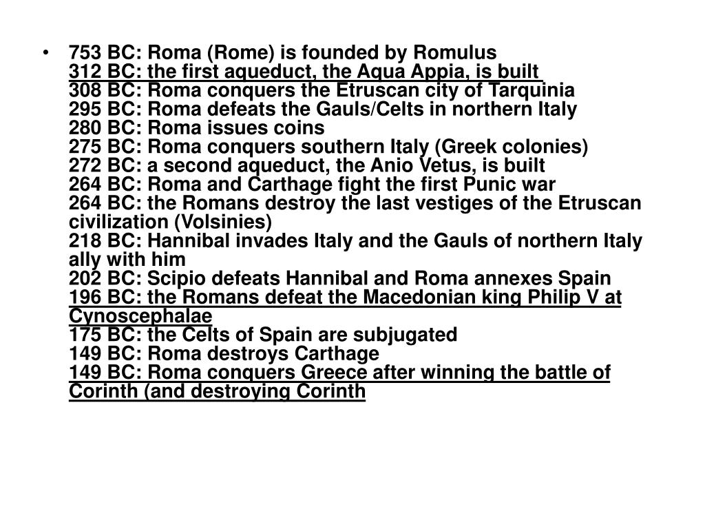 753 BC: Roma (Rome) is founded by Romulus