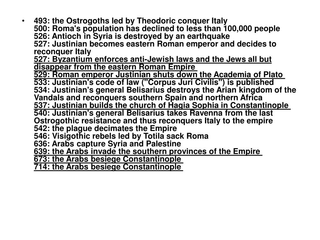 493: the Ostrogoths led by Theodoric conquer Italy