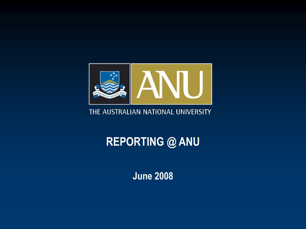 REPORTING @ ANU