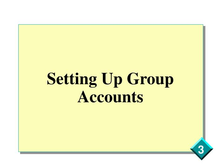 Setting up group accounts