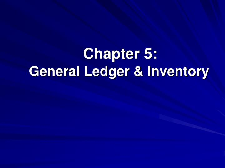 Chapter 5 general ledger inventory