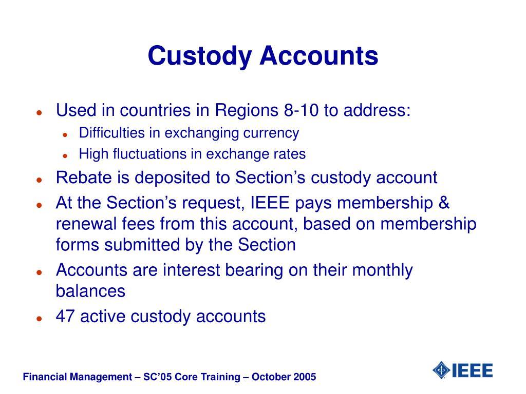 Custody Accounts