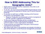 how is ieee addressing this for geographic units