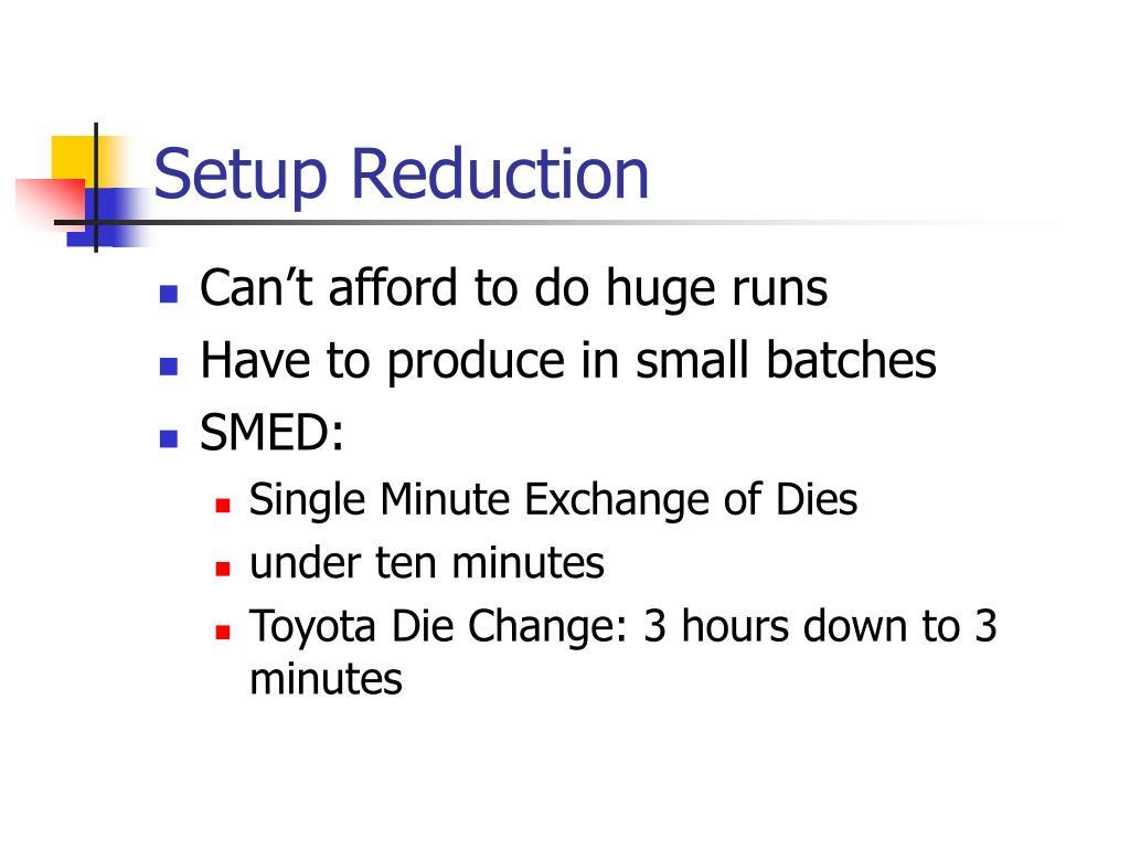 Setup Reduction