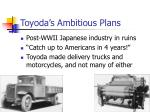 toyoda s ambitious plans