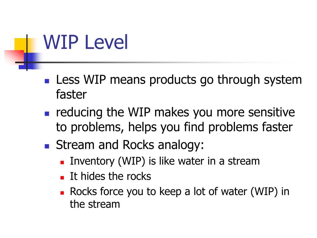 WIP Level
