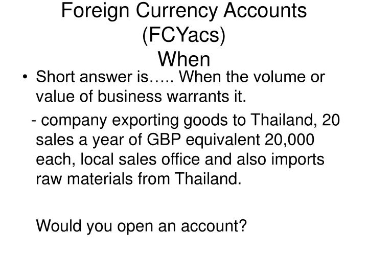 Foreign currency accounts fcyacs when