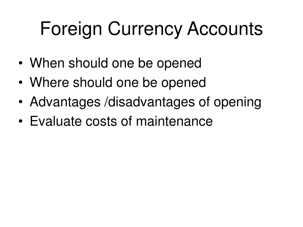 Foreign Currency Accounts