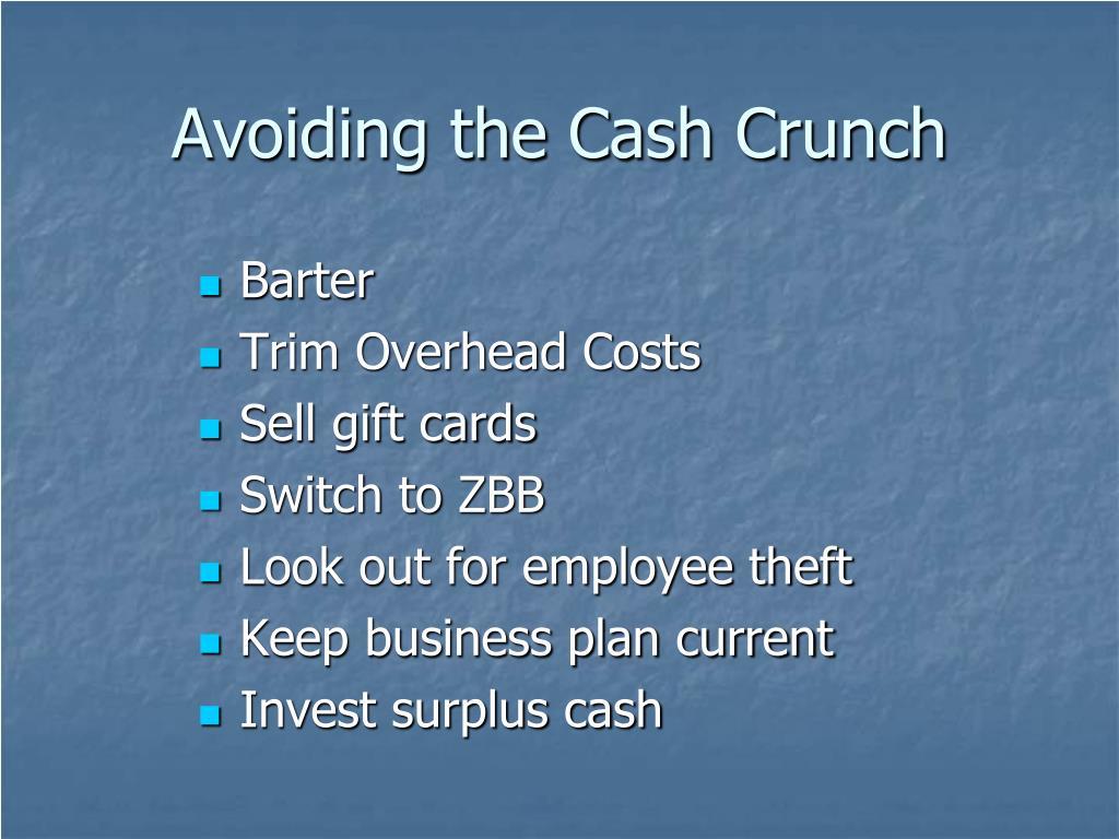 Avoiding the Cash Crunch