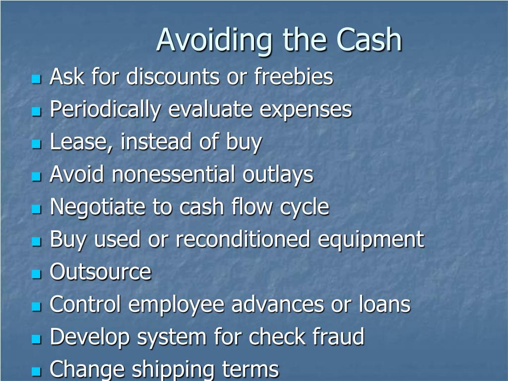 Avoiding the Cash