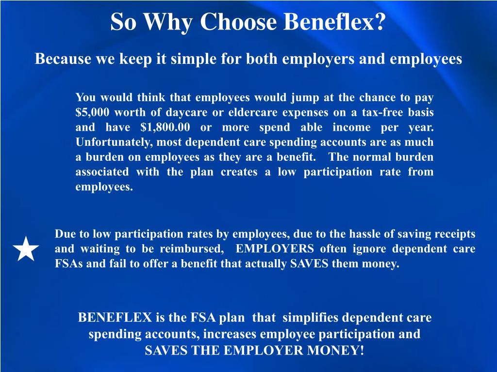 So Why Choose Beneflex?