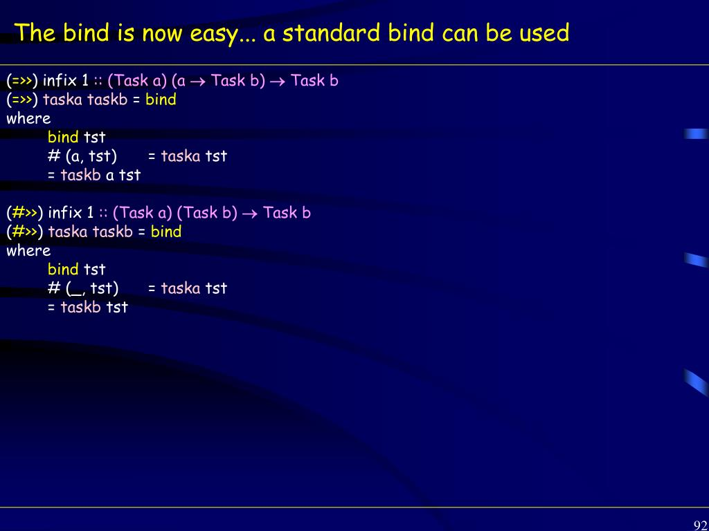 The bind is now easy... a standard bind can be used