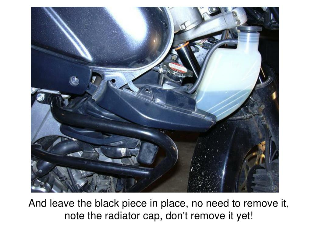 And leave the black piece in place, no need to remove it, note the radiator cap, don't remove it yet!