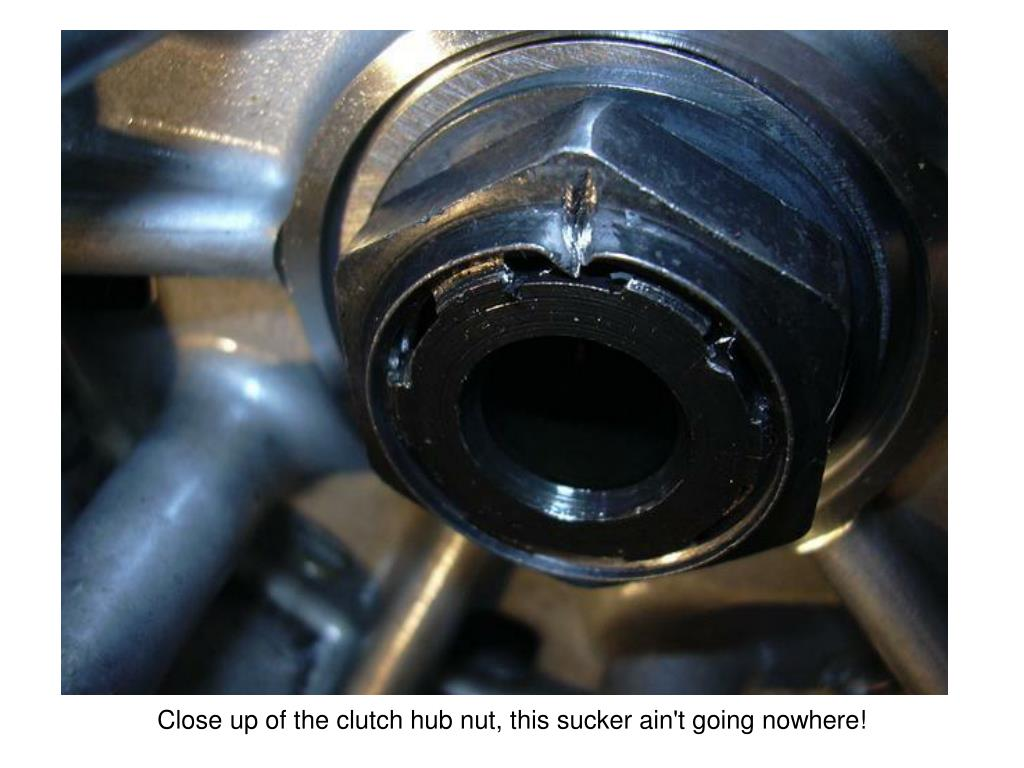 Close up of the clutch hub nut, this sucker ain't going nowhere!