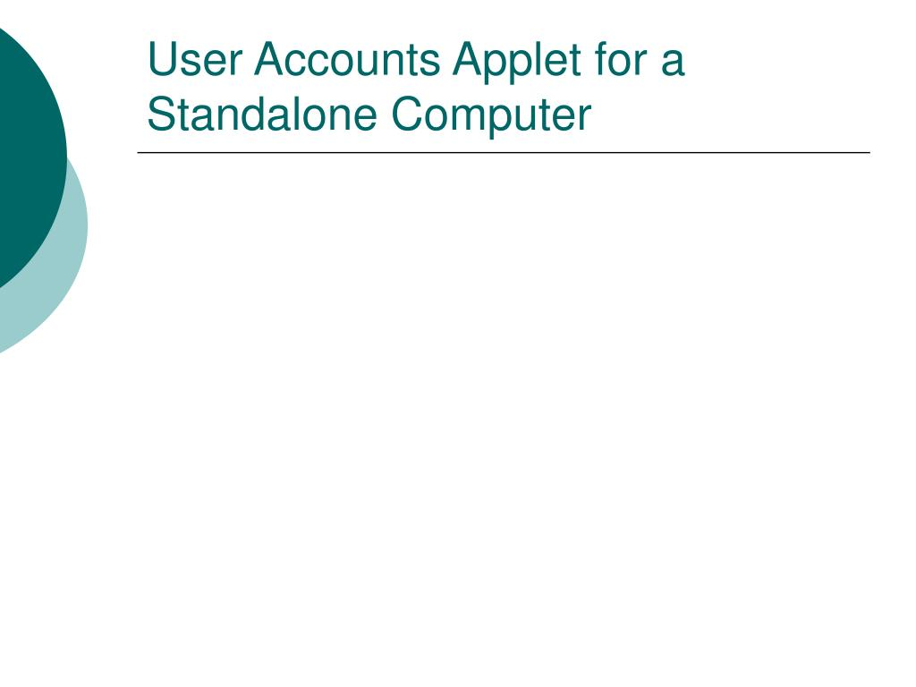 User Accounts Applet for a Standalone Computer