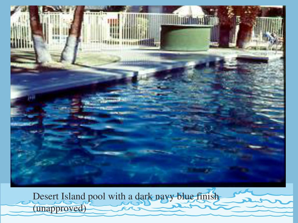 Desert Island pool with a dark navy blue finish (unapproved)