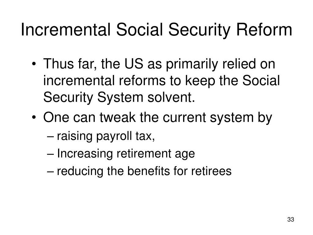 Incremental Social Security Reform