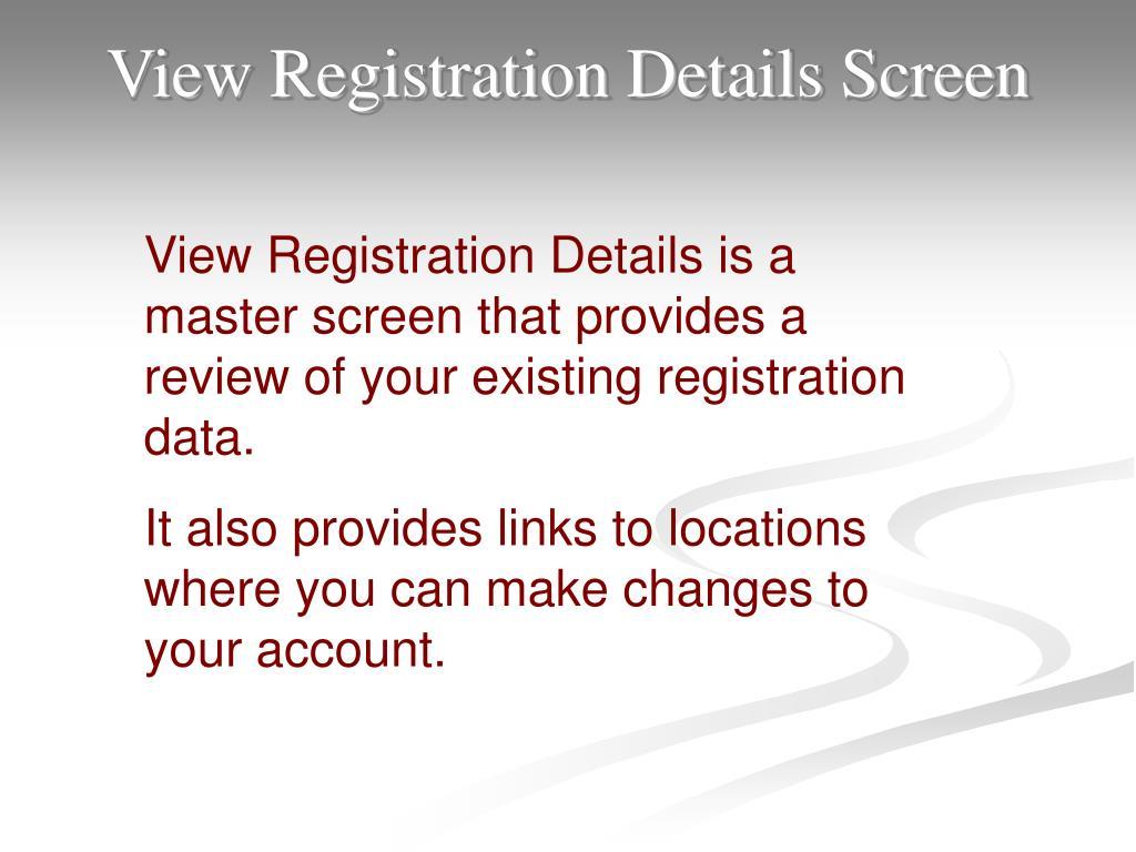 View Registration Details Screen