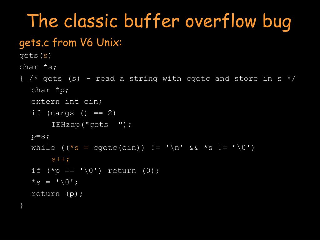 The classic buffer overflow bug