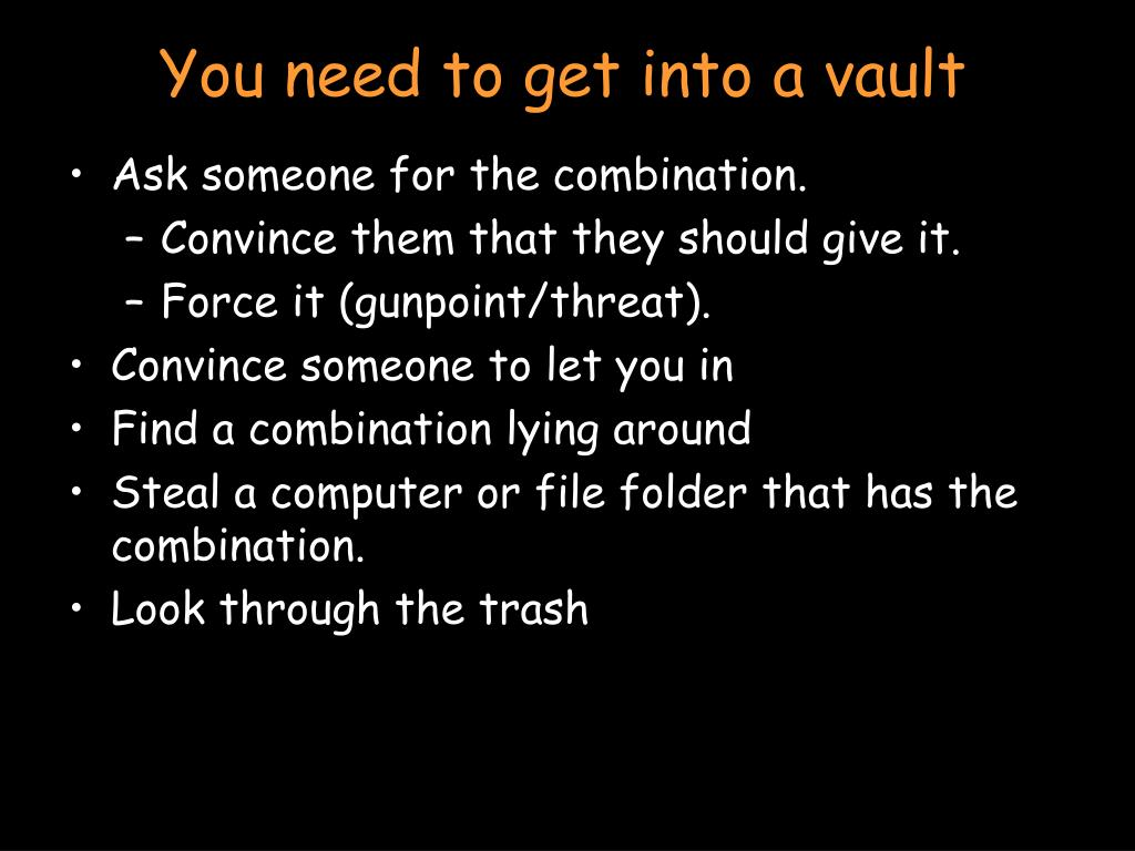 You need to get into a vault