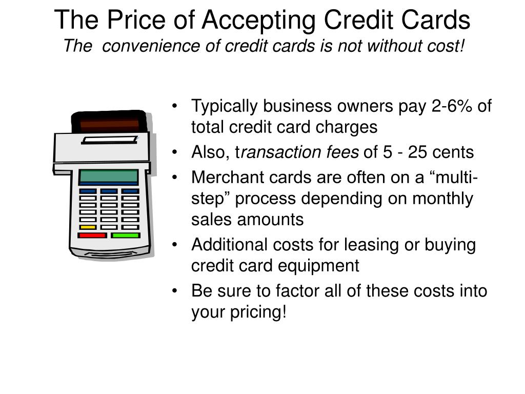 The Price of Accepting Credit Cards