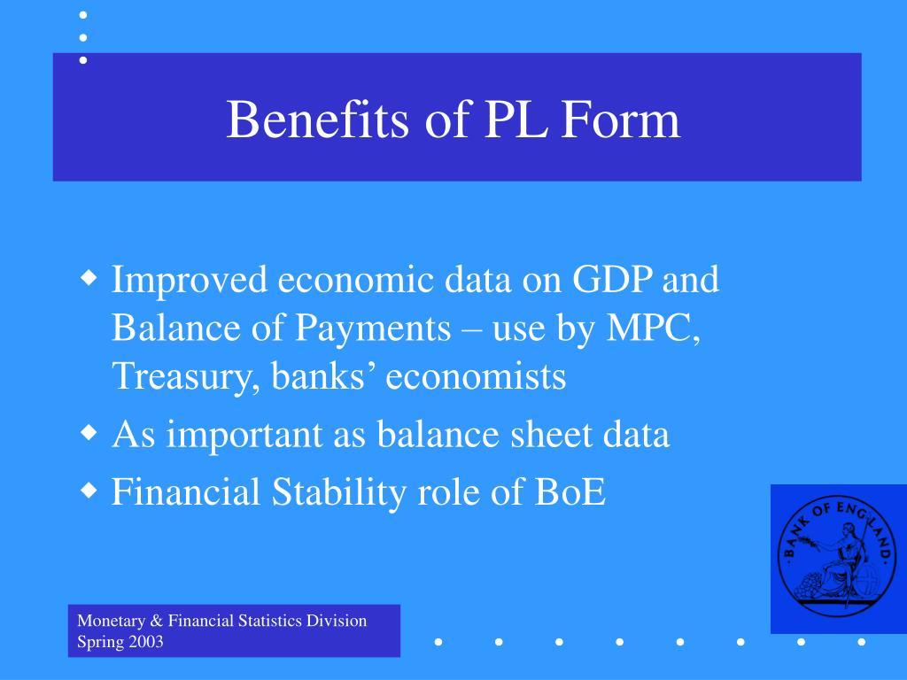 Benefits of PL Form