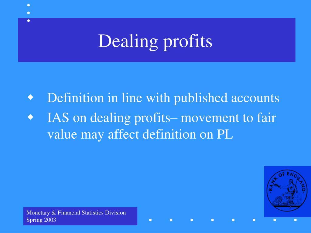 Dealing profits