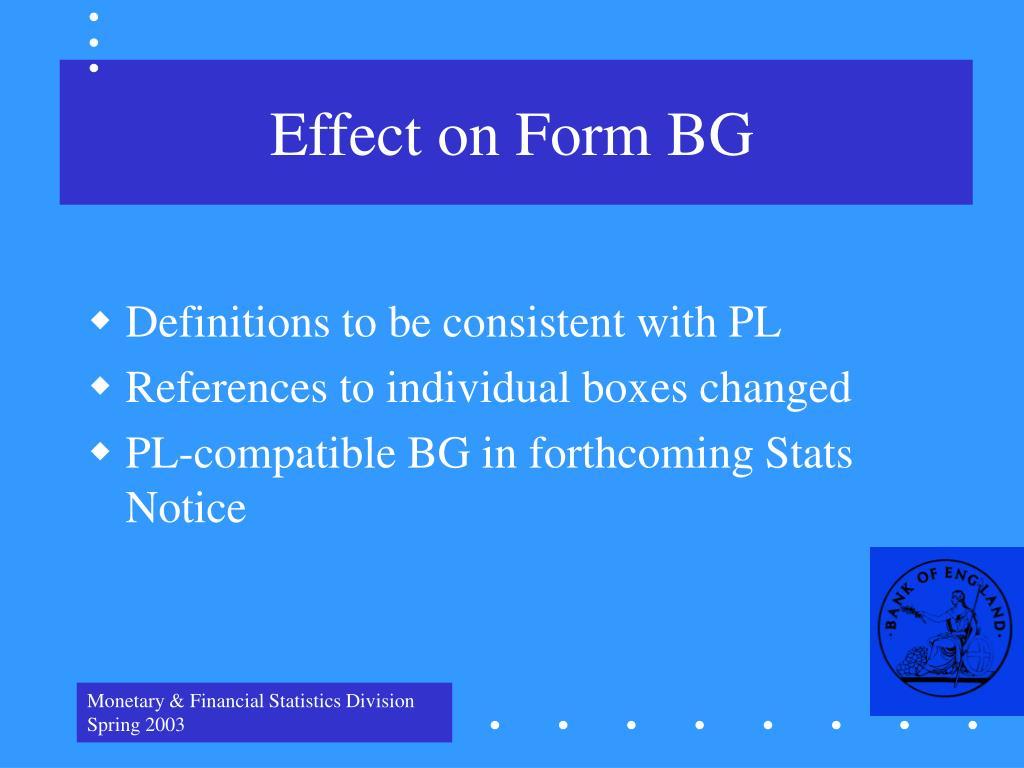 Effect on Form BG