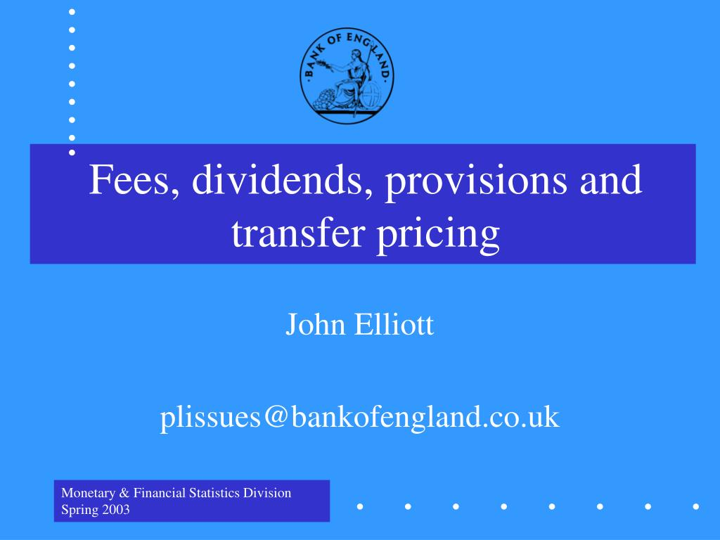 Fees, dividends, provisions and transfer pricing